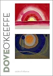 Dove/O'Keeffe: Circles of Influence - Balken, Debra Bricker