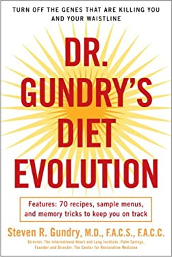 Dr. Gundry's Diet Evolution: Turn Off the Genes That Are Killing You and Your Waistline 9780307352125