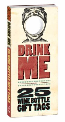 Drink Me!: 25 Wine Bottle Gift Tags 9780307886910