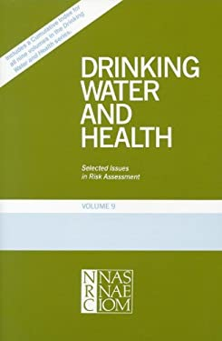 Drinking Water and Health, Volume 9: Selected Issues in Risk Assessment 9780309038973