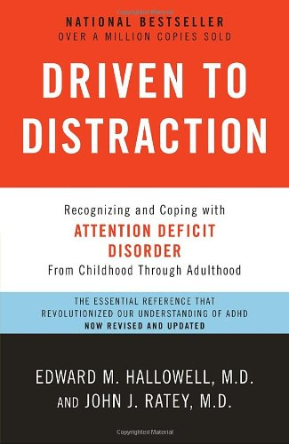 Driven to Distraction: Recognizing and Coping with Attention Deficit Disorder 9780307743152