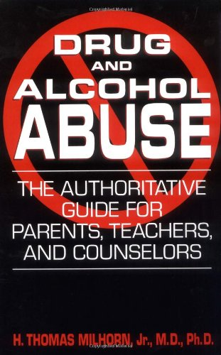 Drug and Alcohol Abuse: The Authoritative Guide for Parents, Teachers, and Counselors 9780306813245