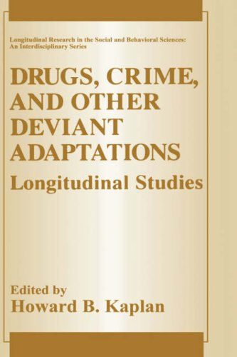 Drugs, Crime and Other Deviant Adaptations: Longitudinal Studies 9780306448768