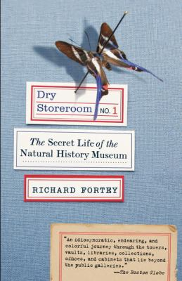 Dry Storeroom No. 1: The Secret Life of the Natural History Museum 9780307275523