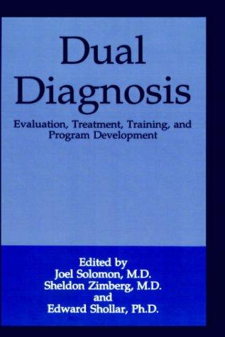 Dual Diagnosis: Evaluation, Treatment, Training, and Program Development 9780306445439