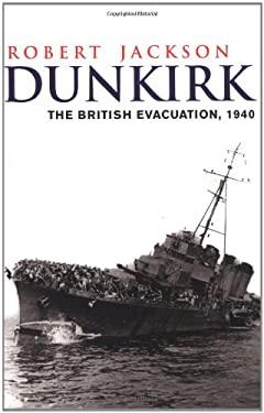Dunkirk: The British Evacuation, 1940 9780304359684