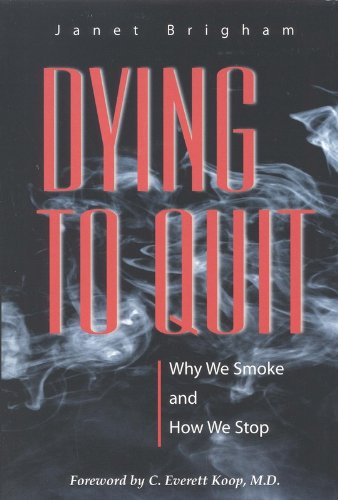 Dying to Quit: Why We Smoke and How We Stop 9780309064095
