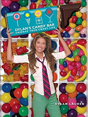 Dylan's Candy Bar: Unwrap Your Sweet Life 9780307451828