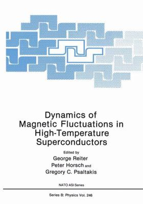 Dynamics of Magnetic Fluctuations in High-Temperature Superconductors 9780306438103