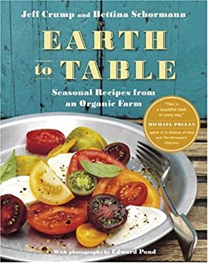 Earth to Table: Seasonal Recipes from an Organic Farm 9780307356840