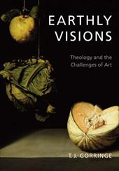 Earthly Visions: Theology and the Challenges of Art