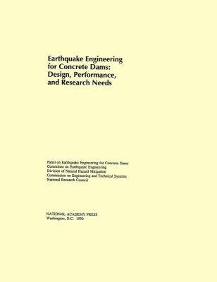 Earthquake Engineering for Concrete Dams: Design, Performance, and Research Needs 9780309043366