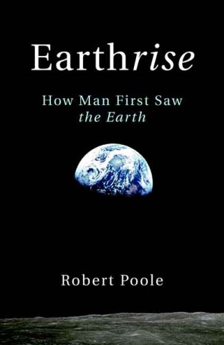 Earthrise: How Man First Saw the Earth 9780300137668