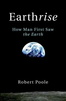 Earthrise: How Man First Saw the Earth 9780300164039