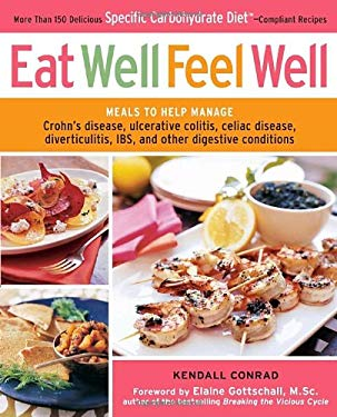 Eat Well, Feel Well: More Than 150 Delicious Specific Carbohydrate Diet-Compliant Recipes 9780307590602