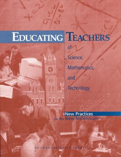 Educating Teachers of Science, Mathematics, and Technology: New Practices for the New Millennium 9780309070331