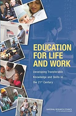 Education for Life and Work: Developing Transferable Knowledge and Skills in the 21st Century 9780309256490