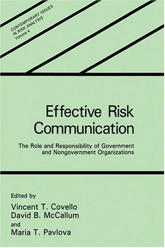 Effective Risk Communication: The Role and Responsibility of Government and Nongovernment Organizations 9780306430756