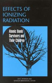 Effects of Ionizing Radiation: Atomic Bomb Survivors and Their Children