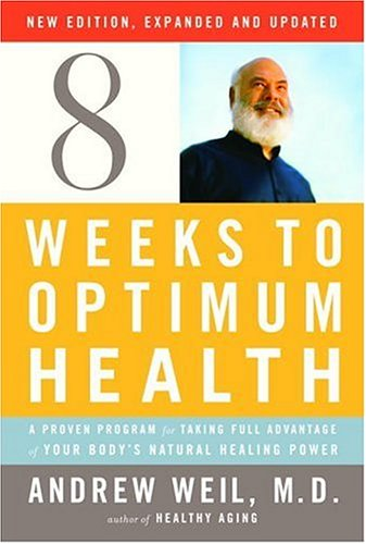 Eight Weeks to Optimum Health: A Proven Program for Taking Full Advantage of Your Body's Natural Healing Power 9780307264923