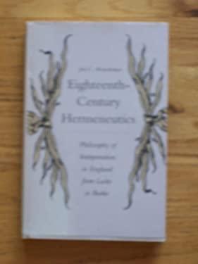 Eighteenth-Century Hermeneutics: Philosophy of Interpretation in England from Locke to Burke 9780300052800