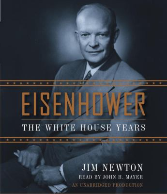 Eisenhower: The White House Years 9780307940643