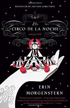 El Circo de la Noche = The Night Circus 9780307947857