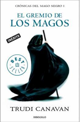 El Gremio de los Magos = The Magician's Guild 9780307882240