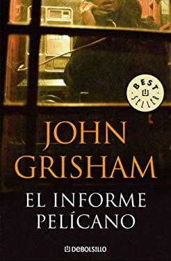 El Informe Pelicano = The Pelican Brief 9780307392503