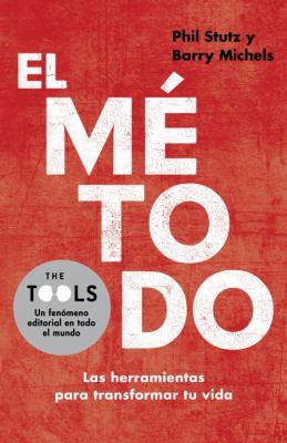 El Metodo: Las Herramientas Para Transformar Tu Vida 9780307949110