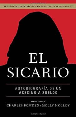 El Sicario: Autobiografia de Un Asesino a Sueldo 9780307951441