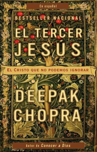 El Tercer Jesus: El Cristo Que No Podemos Ignorar = The Third Jesus 9780307389169