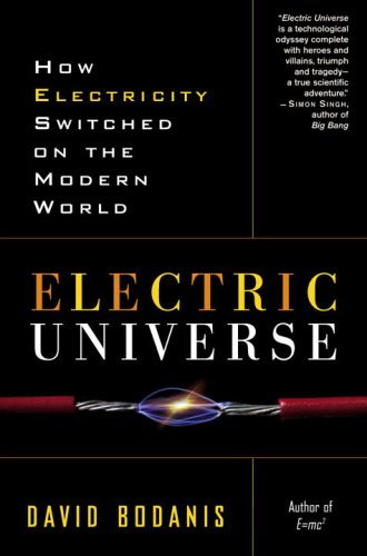 Electric Universe: How Electricity Switched on the Modern World 9780307335982