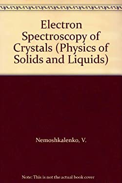 Electron Spectroscopy of Crystals 9780306401091