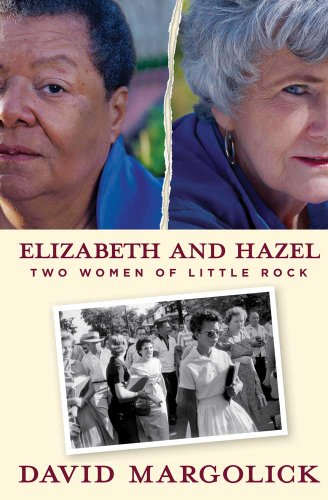 Elizabeth and Hazel: Two Women of Little Rock 9780300141931