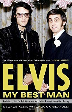 Elvis: My Best Man: Radio Days, Rock 'n' Roll Nights, and My Lifelong Friendship with Elvis Presley 9780307452740