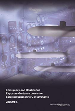 Emergency and Continuous Exposure Guidance Levels for Selected Submarine Contaminants: Volume 3 9780309143790