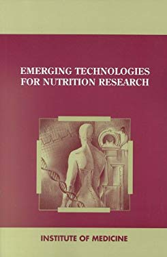 Emerging Technologies for Nutrition Research: Potential for Assessing Military Performance Capabilities 9780309057974