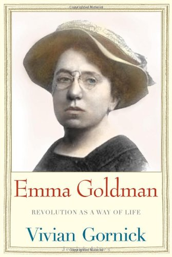 Emma Goldman: Revolution as a Way of Life 9780300137262
