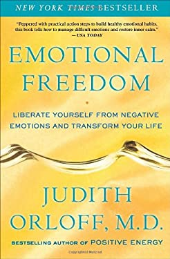 Emotional Freedom: Liberate Yourself from Negative Emotions and Transform Your Life 9780307338198