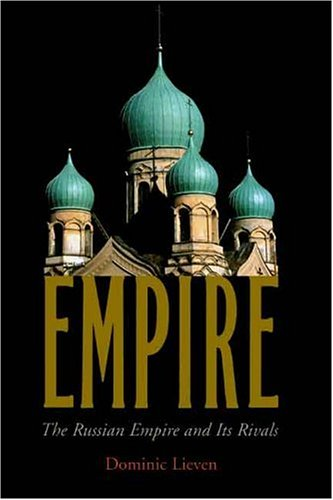 Empire: The Russian Empire and Its Rivals 9780300088595