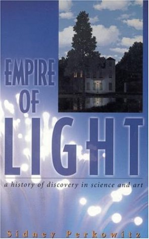 Empire of Light: A History of Discovery in Science & Art 9780309065566