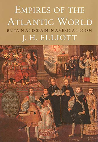 Empires of the Atlantic World: Britain and Spain in America 1492-1830 9780300114317