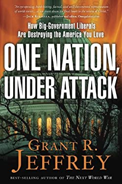 One Nation, Under Attack: How Big-Government Liberals Are Destroying the America You Love 9780307731074