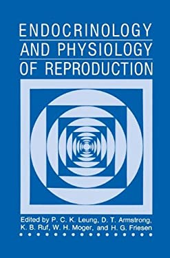 Endocrinology and Physiology of Reproduction 9780306425837