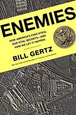 Enemies: How America's Foes Steal Our Vital Secrets - And How We Let It Happen 9780307338051