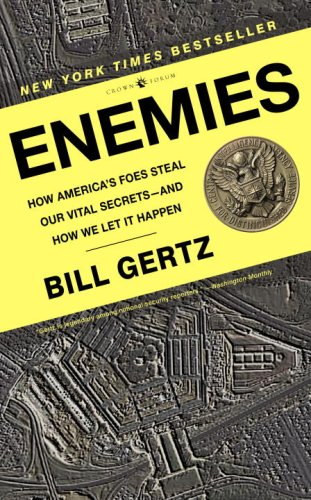 Enemies: How America's Foes Steal Our Vital Secrets--And How We Let It Happen 9780307338068