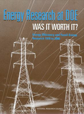 Energy Research at Doe: Was It Worth It? Energy Efficiency and Fossil Energy Research 1978 to 2000 9780309074483