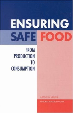 Ensuring Safe Food: From Production to Consumption 9780309065597