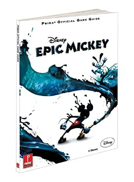Disney Epic Mickey: Prima Official Game Guide 9780307470850